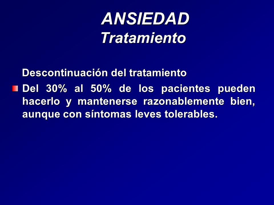 ANSIEDAD Tratamiento Descontinuación del tratamiento