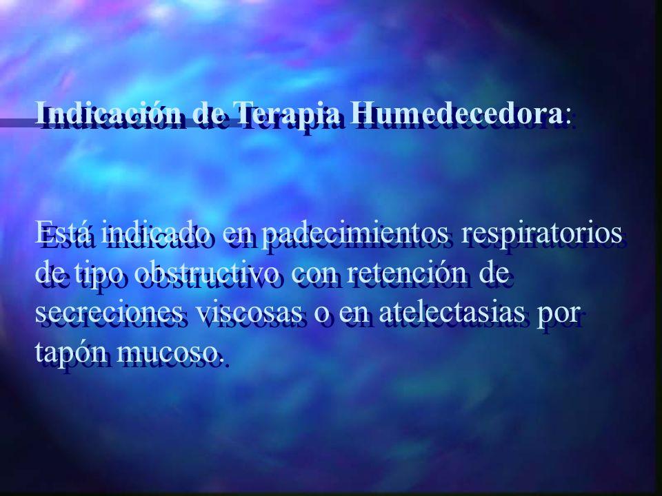 Indicación de Terapia Humedecedora: