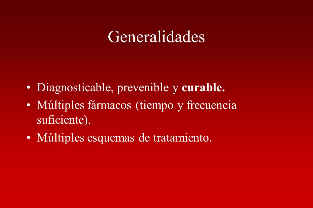 Generalidades Diagnosticable, prevenible y curable.