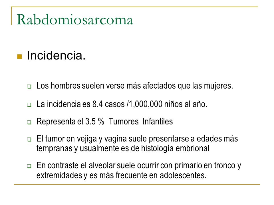 Rabdomiosarcoma Incidencia.