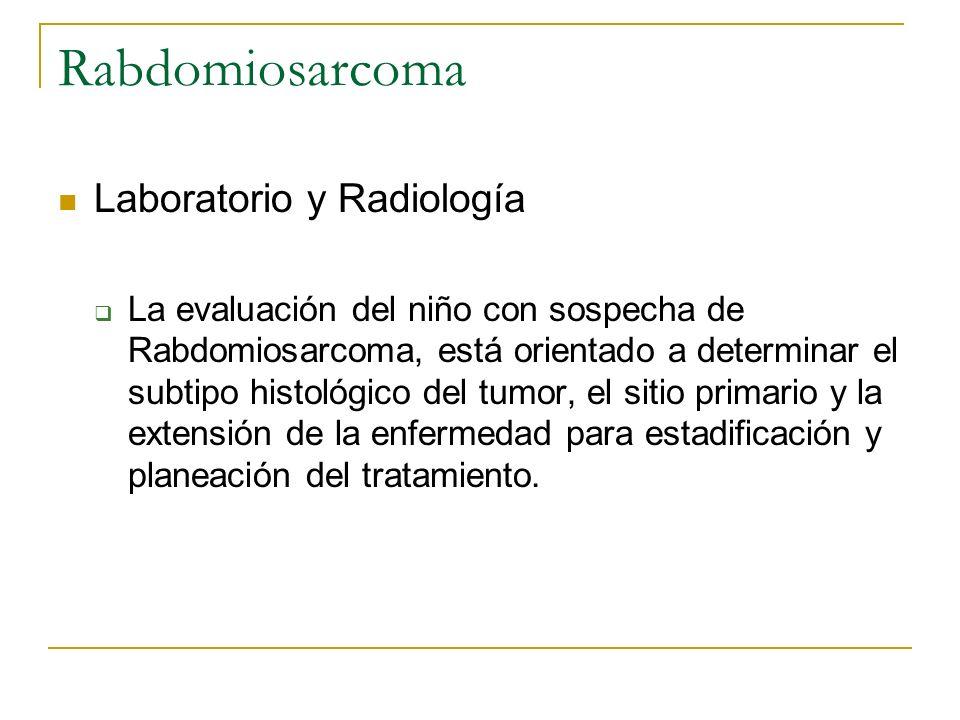 Rabdomiosarcoma Laboratorio y Radiología