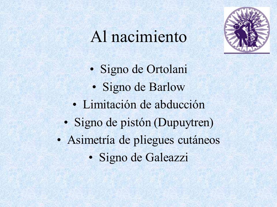 Al nacimiento Signo de Ortolani Signo de Barlow