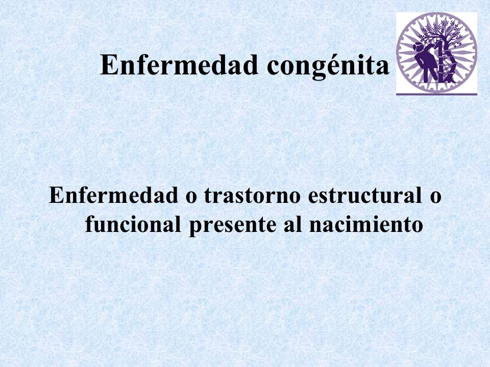 Enfermedad o trastorno estructural o funcional presente al nacimiento