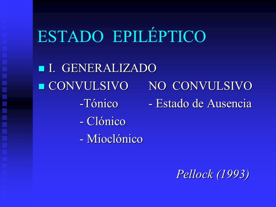 ESTADO EPILÉPTICO I. GENERALIZADO CONVULSIVO NO CONVULSIVO