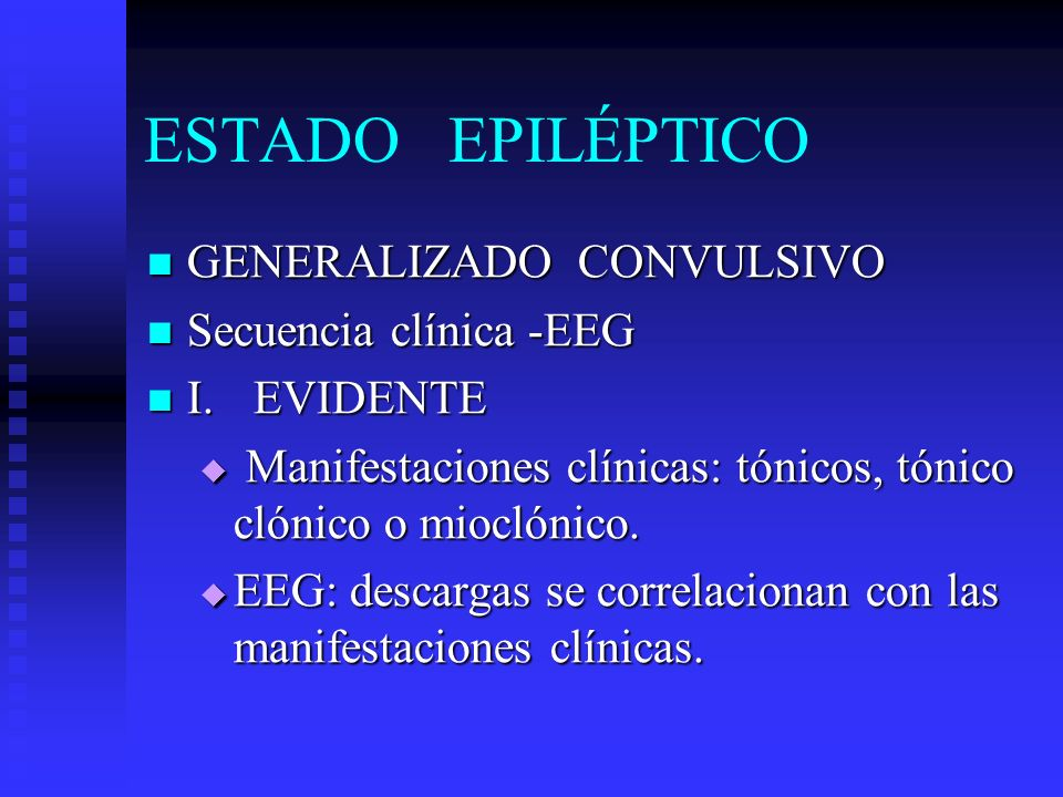 ESTADO EPILÉPTICO GENERALIZADO CONVULSIVO Secuencia clínica -EEG