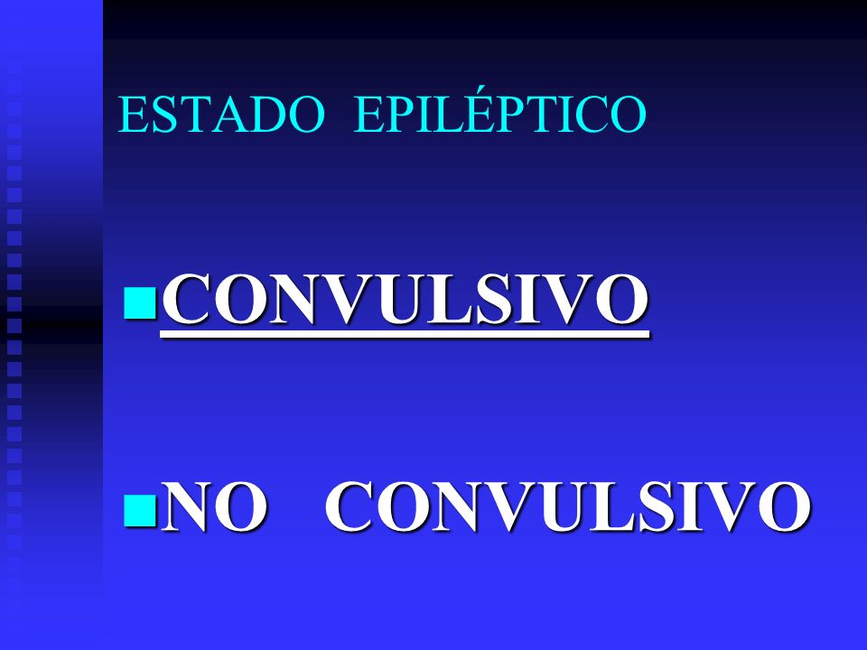 ESTADO EPILÉPTICO CONVULSIVO NO CONVULSIVO