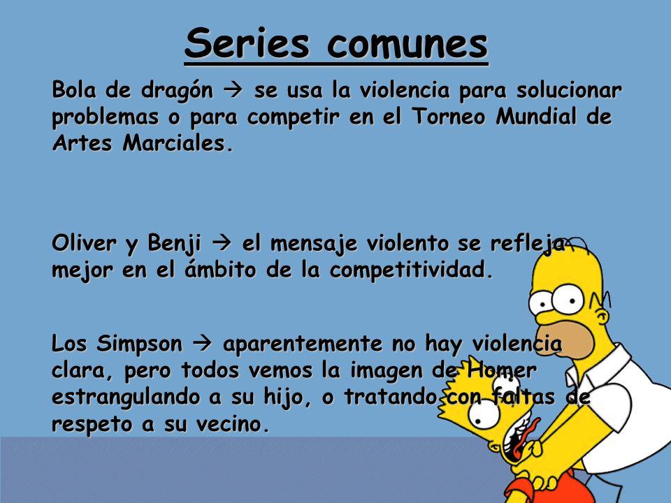 Series comunes Bola de dragón  se usa la violencia para solucionar problemas o para competir en el Torneo Mundial de Artes Marciales.