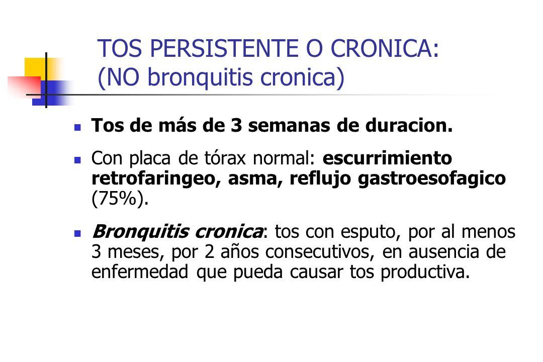 TOS PERSISTENTE O CRONICA: (NO bronquitis cronica)
