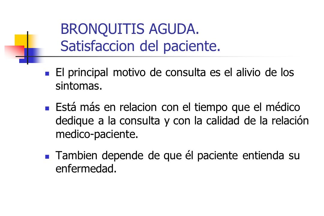 BRONQUITIS AGUDA. Satisfaccion del paciente.