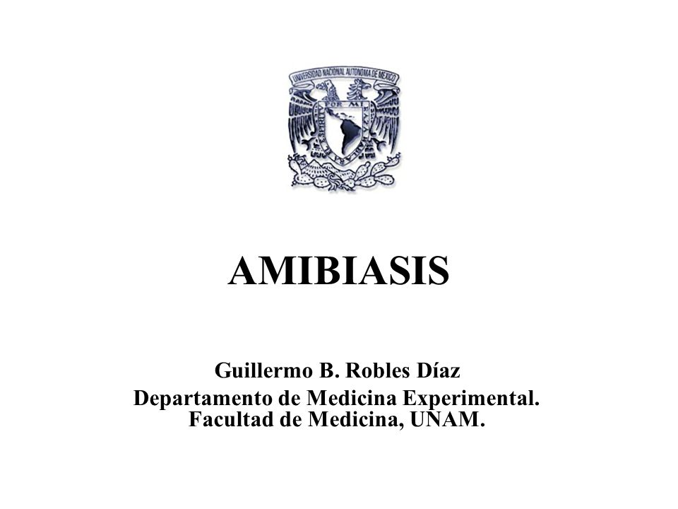 AMIBIASIS Guillermo B. Robles Díaz