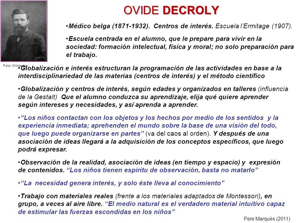 OVIDE DECROLY Médico belga (1871-1932). Centros de interés. Escuela l'Ermitage (1907).