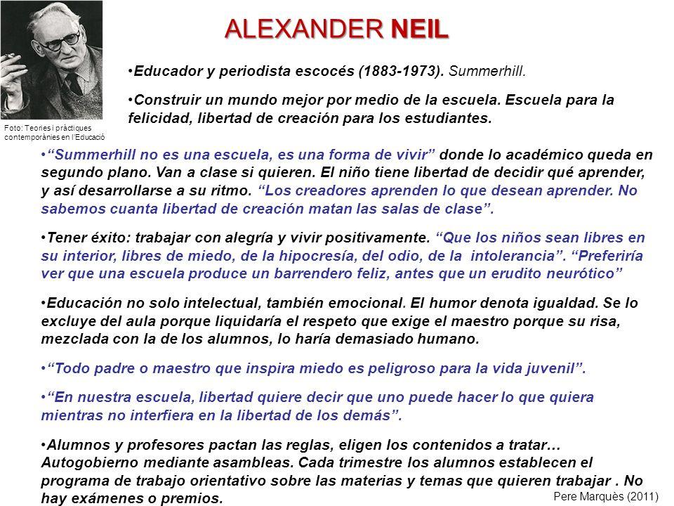 ALEXANDER NEIL Educador y periodista escocés (1883-1973). Summerhill.