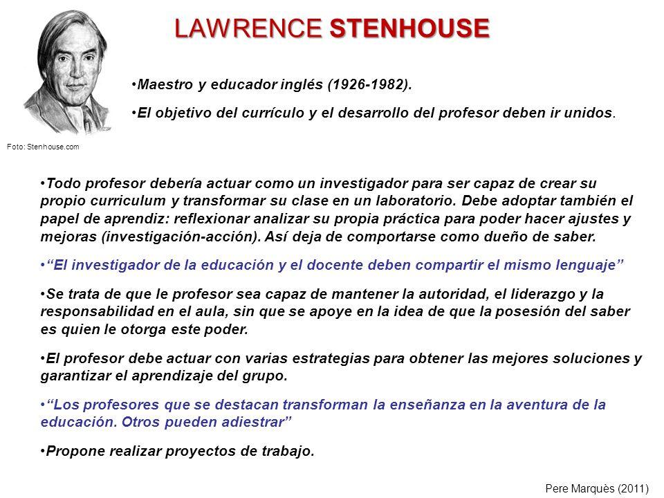 LAWRENCE STENHOUSE Maestro y educador inglés (1926-1982).