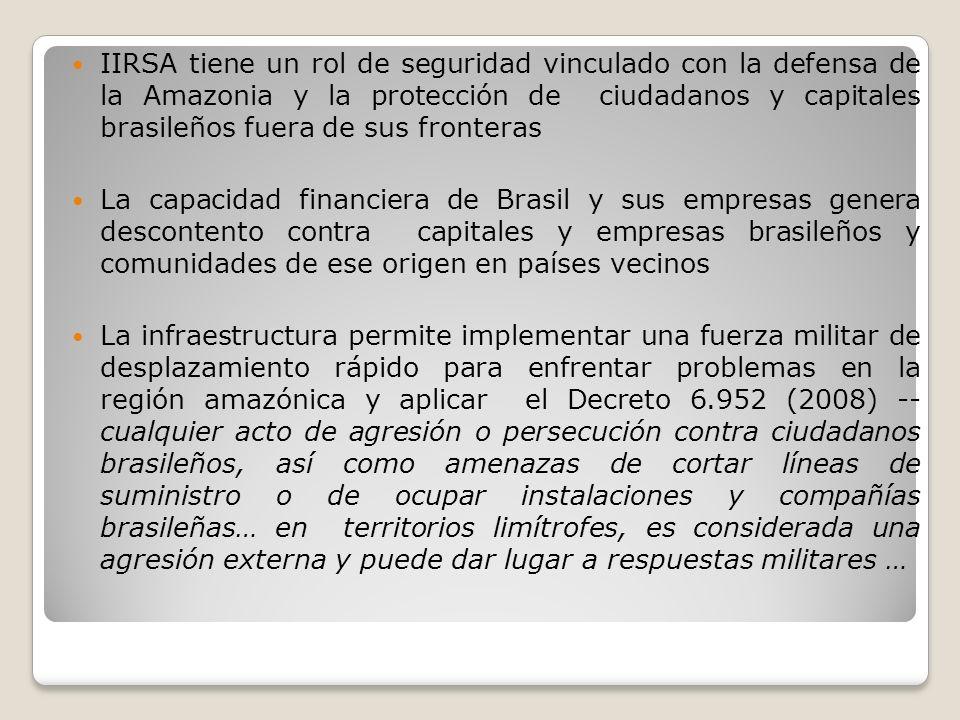 IIRSA tiene un rol de seguridad vinculado con la defensa de la Amazonia y la protección de ciudadanos y capitales brasileños fuera de sus fronteras