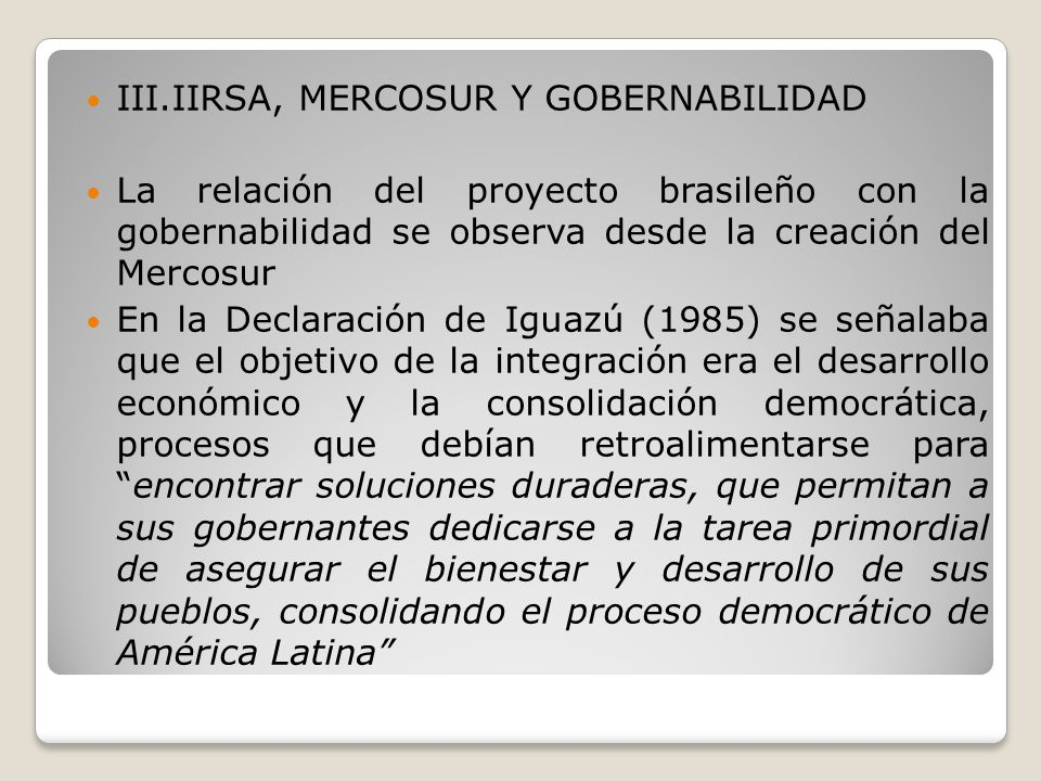 III.IIRSA, MERCOSUR Y GOBERNABILIDAD