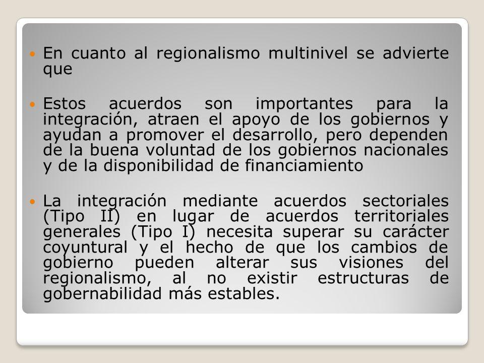 En cuanto al regionalismo multinivel se advierte que