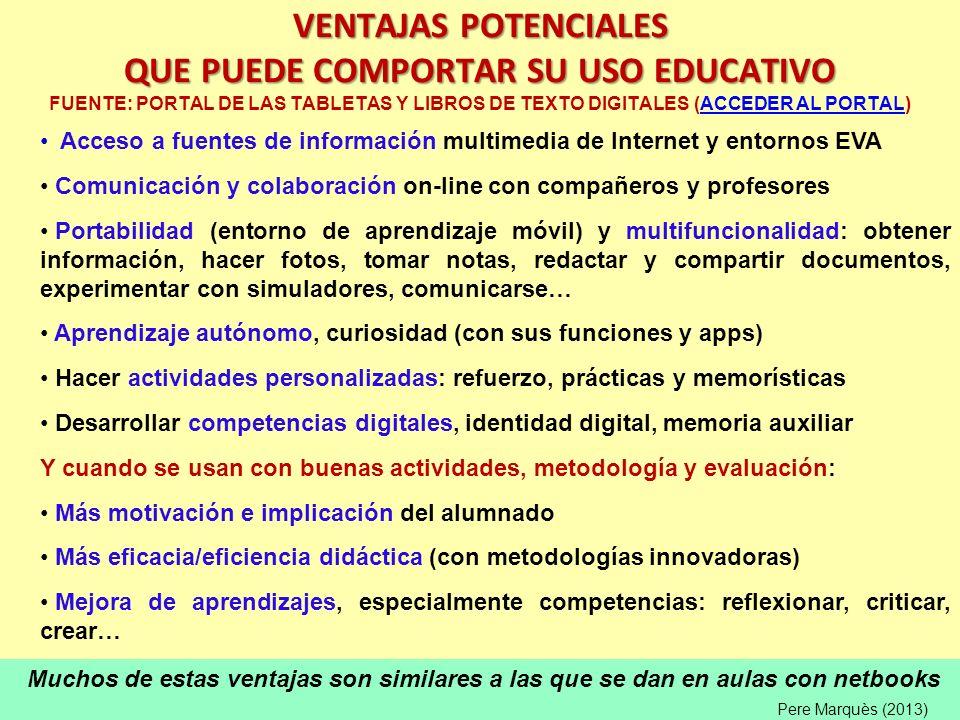 VENTAJAS POTENCIALES QUE PUEDE COMPORTAR SU USO EDUCATIVO FUENTE: PORTAL DE LAS TABLETAS Y LIBROS DE TEXTO DIGITALES (ACCEDER AL PORTAL)