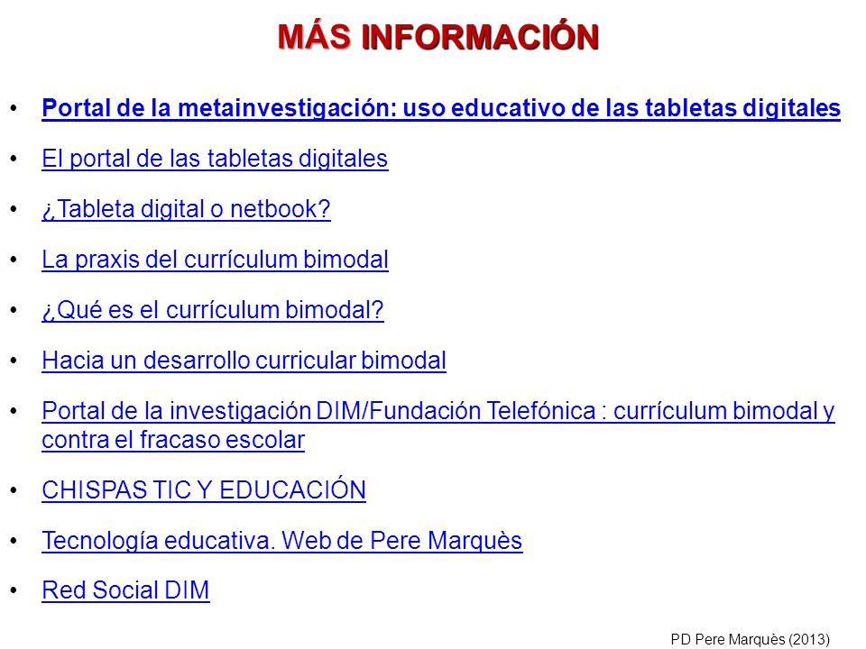 MÁS INFORMACIÓN Portal de la metainvestigación: uso educativo de las tabletas digitales. El portal de las tabletas digitales.