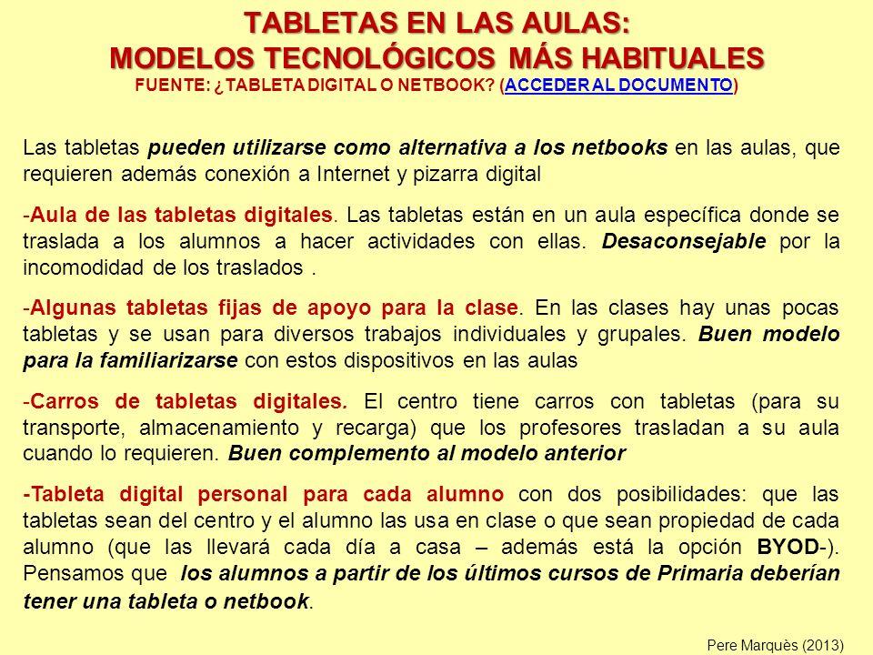 TABLETAS EN LAS AULAS: MODELOS TECNOLÓGICOS MÁS HABITUALES FUENTE: ¿TABLETA DIGITAL O NETBOOK (ACCEDER AL DOCUMENTO)