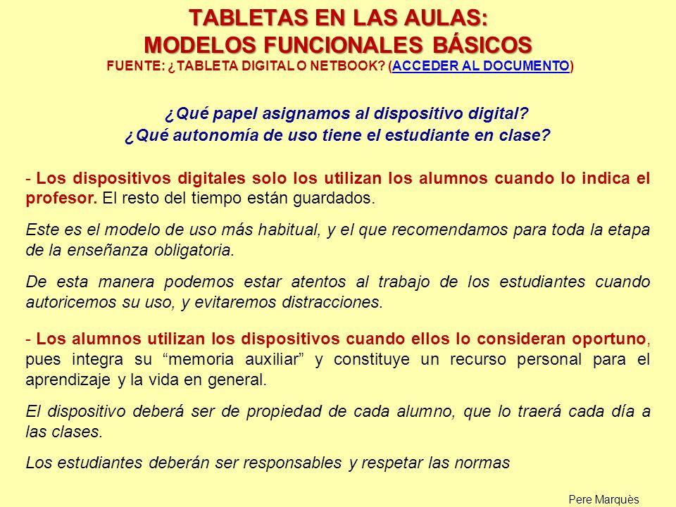 TABLETAS EN LAS AULAS: MODELOS FUNCIONALES BÁSICOS FUENTE: ¿TABLETA DIGITAL O NETBOOK (ACCEDER AL DOCUMENTO)