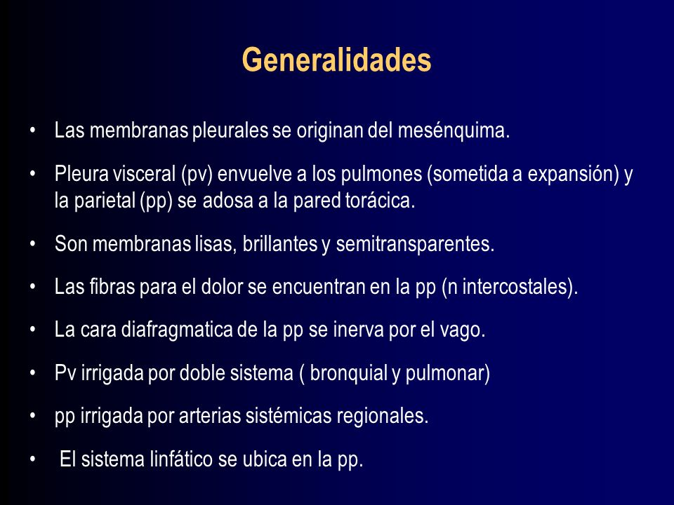 Generalidades Las membranas pleurales se originan del mesénquima.