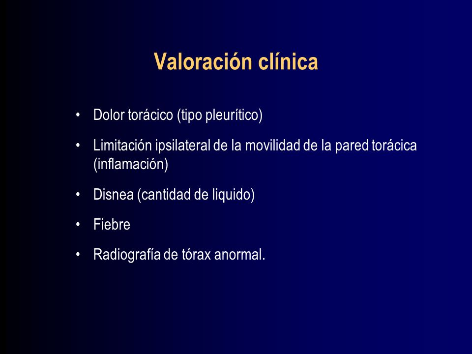 Valoración clínica Dolor torácico (tipo pleurítico)