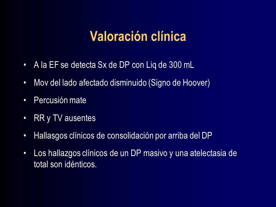 Valoración clínica A la EF se detecta Sx de DP con Liq de 300 mL