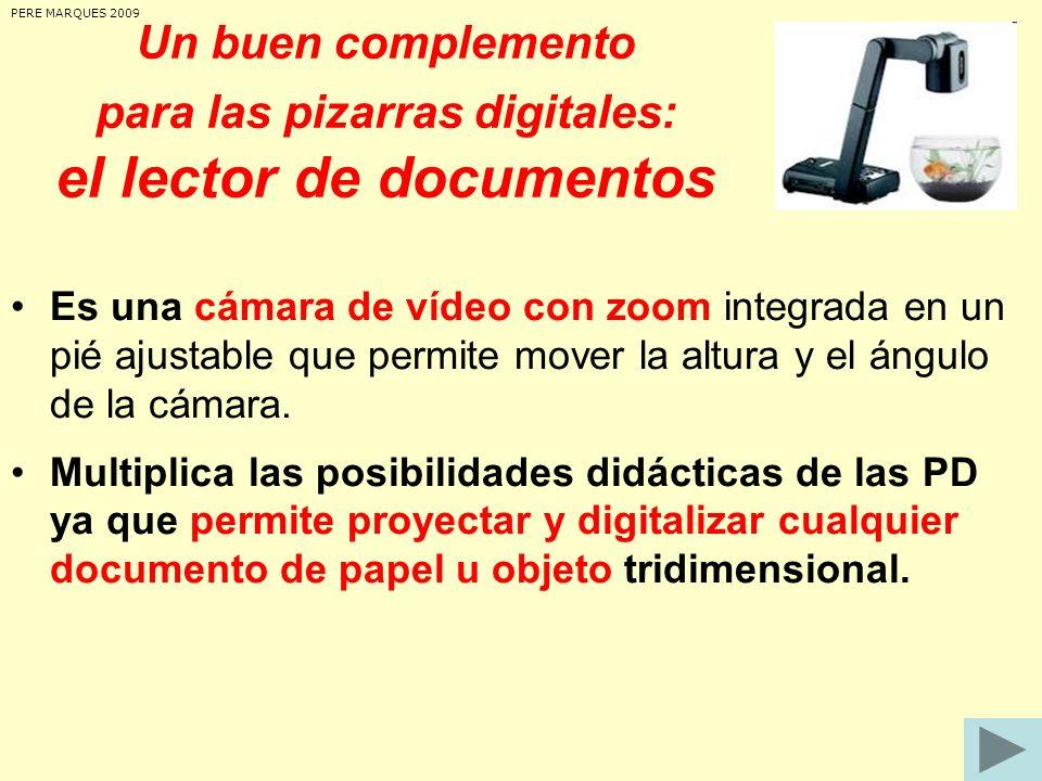 PERE MARQUES 2009Un buen complemento para las pizarras digitales: el lector de documentos.