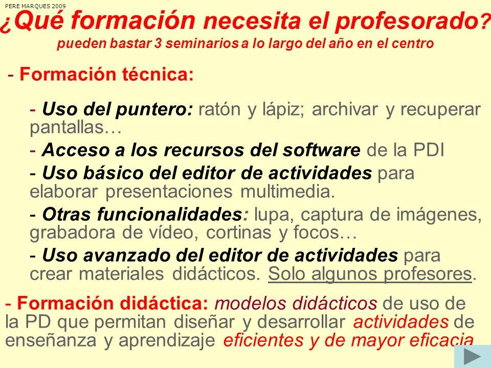 PERE MARQUES 2009 ¿Qué formación necesita el profesorado pueden bastar 3 seminarios a lo largo del año en el centro.