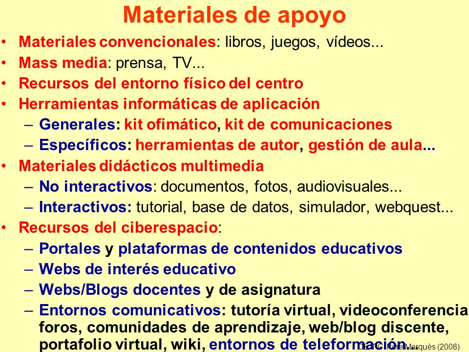 Materiales de apoyo Materiales convencionales: libros, juegos, vídeos... Mass media: prensa, TV...