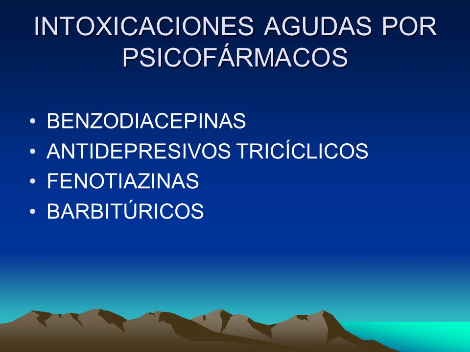 INTOXICACIONES AGUDAS POR PSICOFÁRMACOS