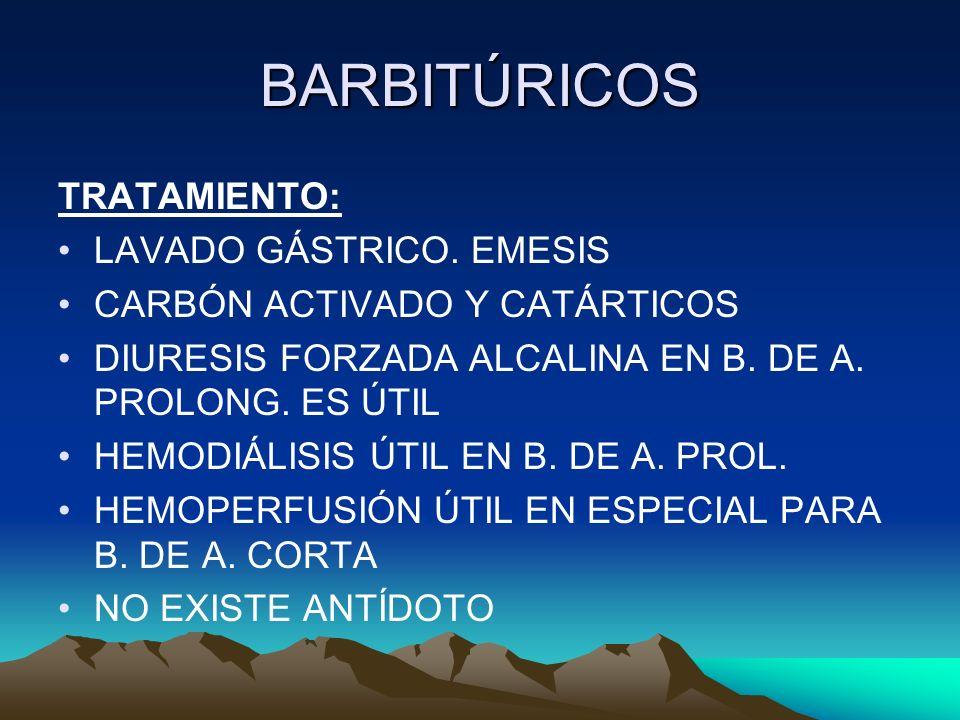 BARBITÚRICOS TRATAMIENTO: LAVADO GÁSTRICO. EMESIS