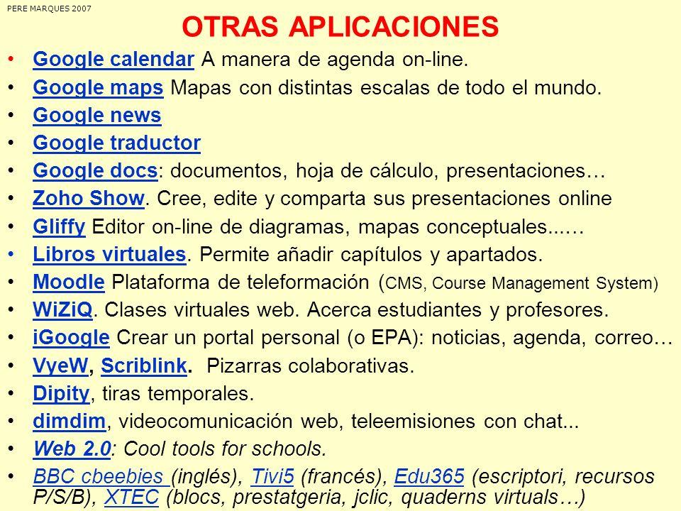 OTRAS APLICACIONES Google calendar A manera de agenda on-line.