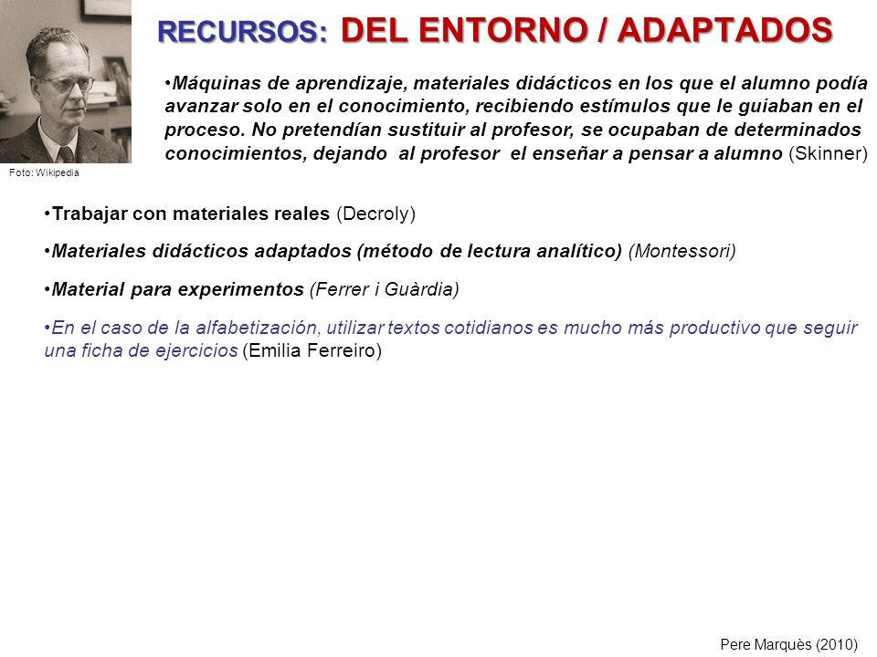 RECURSOS: DEL ENTORNO / ADAPTADOS
