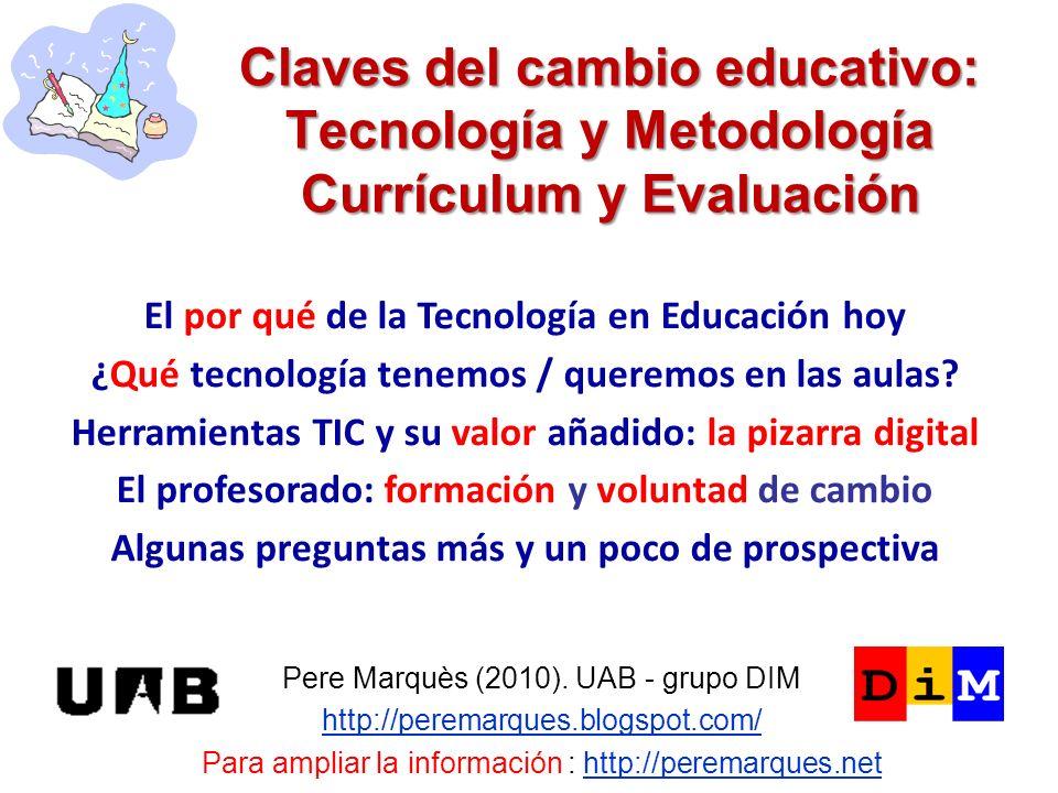 Claves del cambio educativo: Tecnología y Metodología Currículum y Evaluación