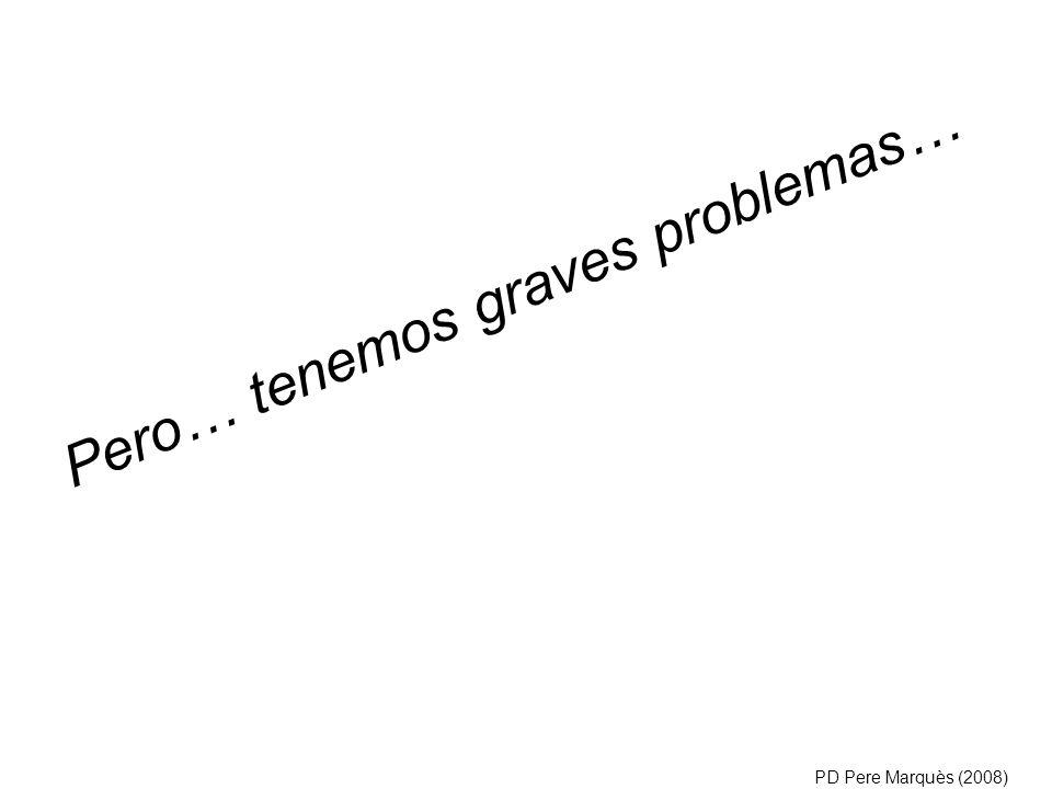 Pero… tenemos graves problemas…