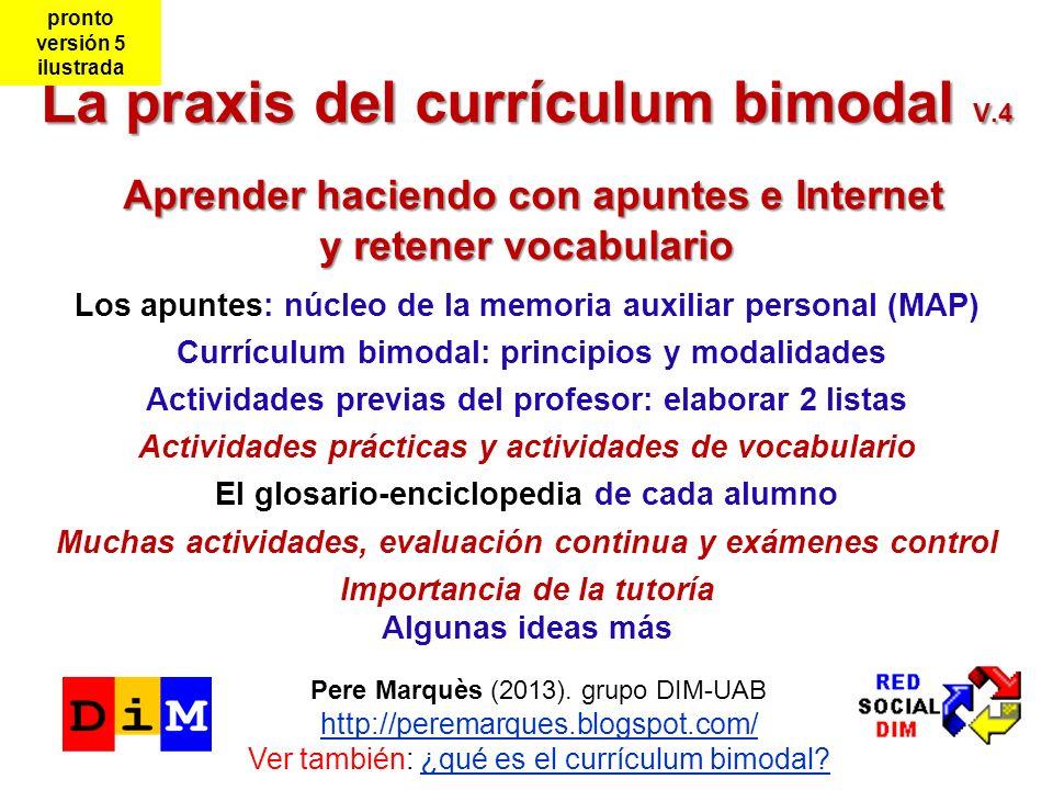 pronto versión 5. ilustrada. La praxis del currículum bimodal V.4 Aprender haciendo con apuntes e Internet y retener vocabulario.