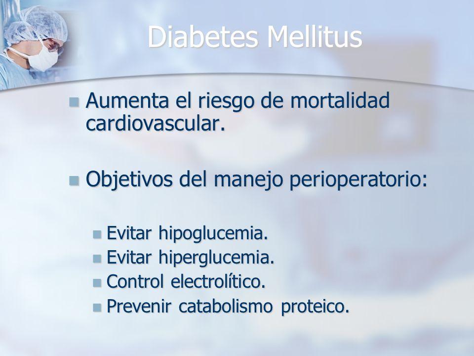 Diabetes Mellitus Aumenta el riesgo de mortalidad cardiovascular.