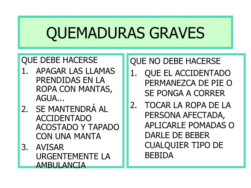 QUEMADURAS GRAVES QUE DEBE HACERSE