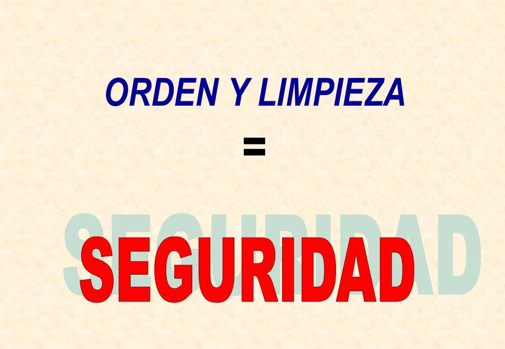 ORDEN Y LIMPIEZA = SEGURIDAD