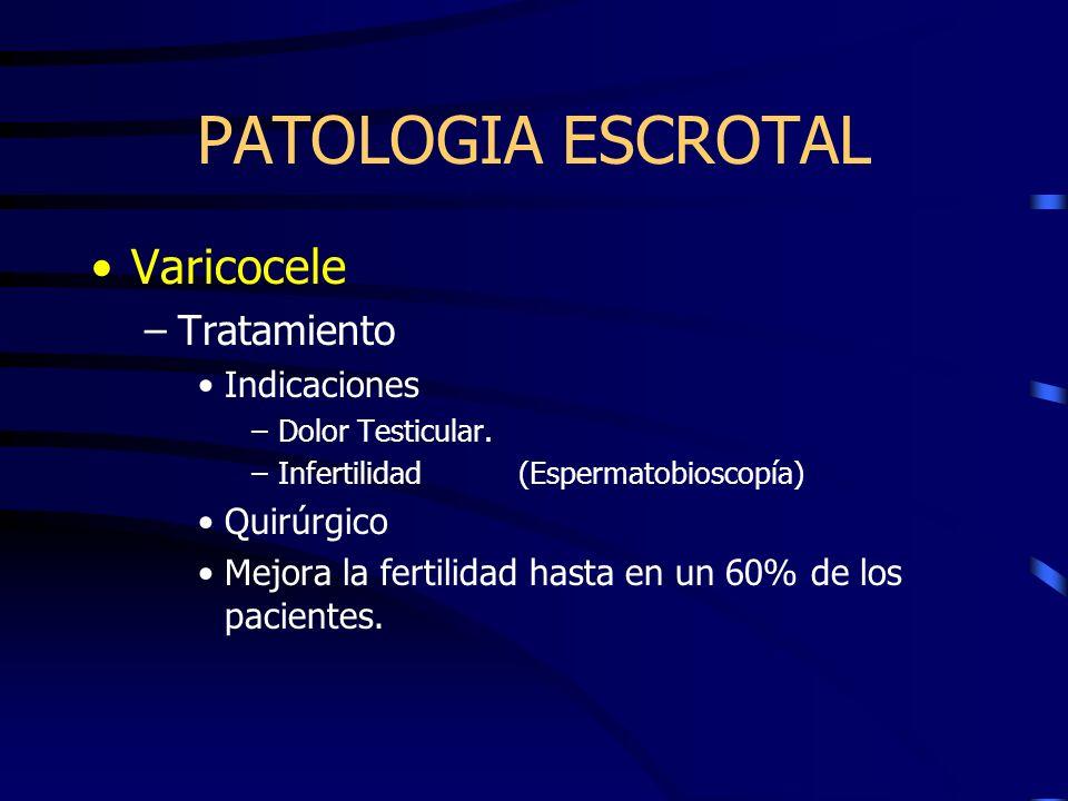 PATOLOGIA ESCROTAL Varicocele Tratamiento Indicaciones Quirúrgico