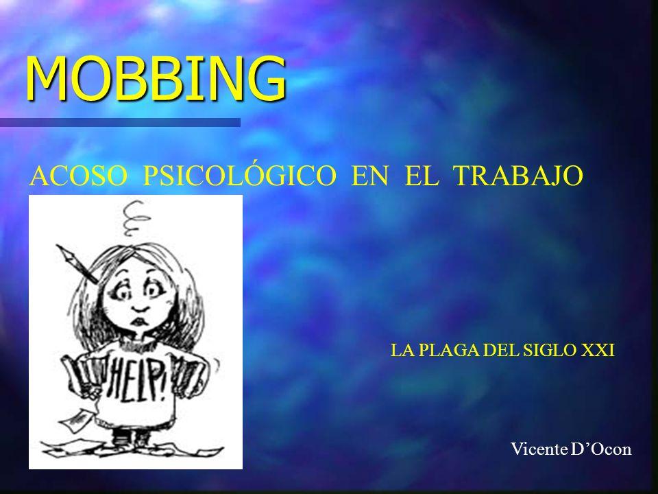 MOBBING ACOSO PSICOLÓGICO EN EL TRABAJO LA PLAGA DEL SIGLO XXI