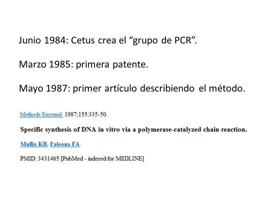 Junio 1984: Cetus crea el grupo de PCR .