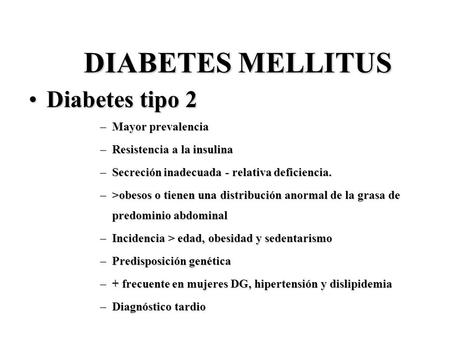 DIABETES MELLITUS Diabetes tipo 2 Mayor prevalencia