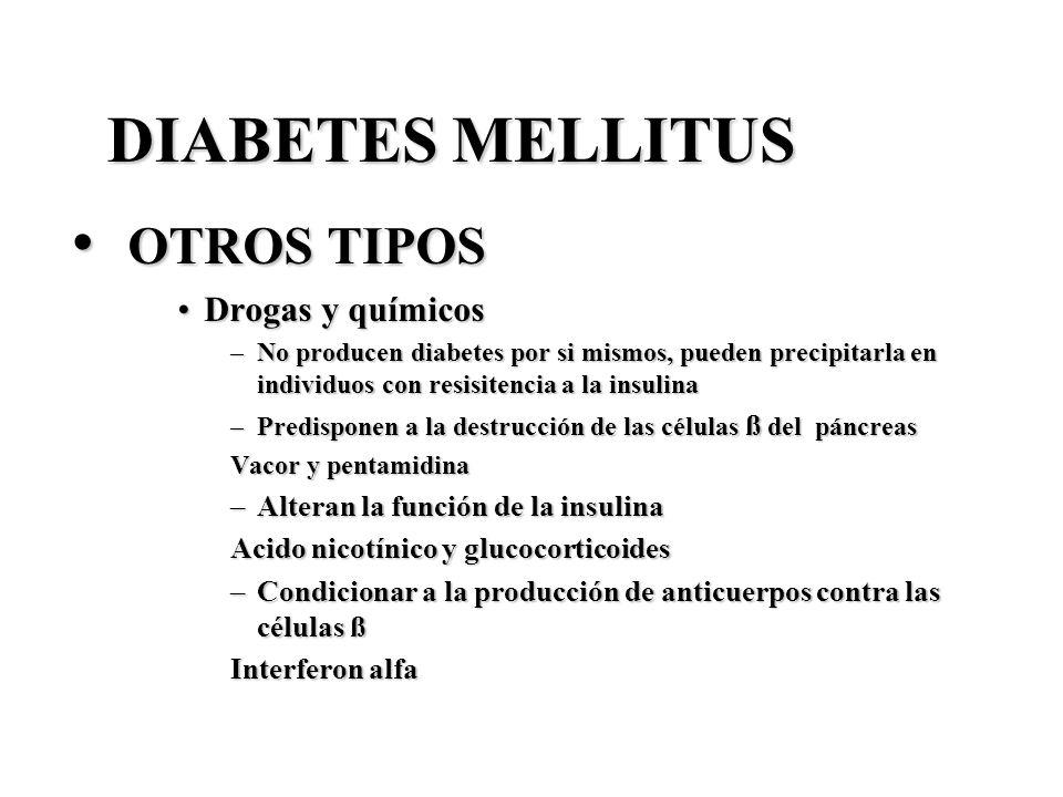 DIABETES MELLITUS OTROS TIPOS Drogas y químicos