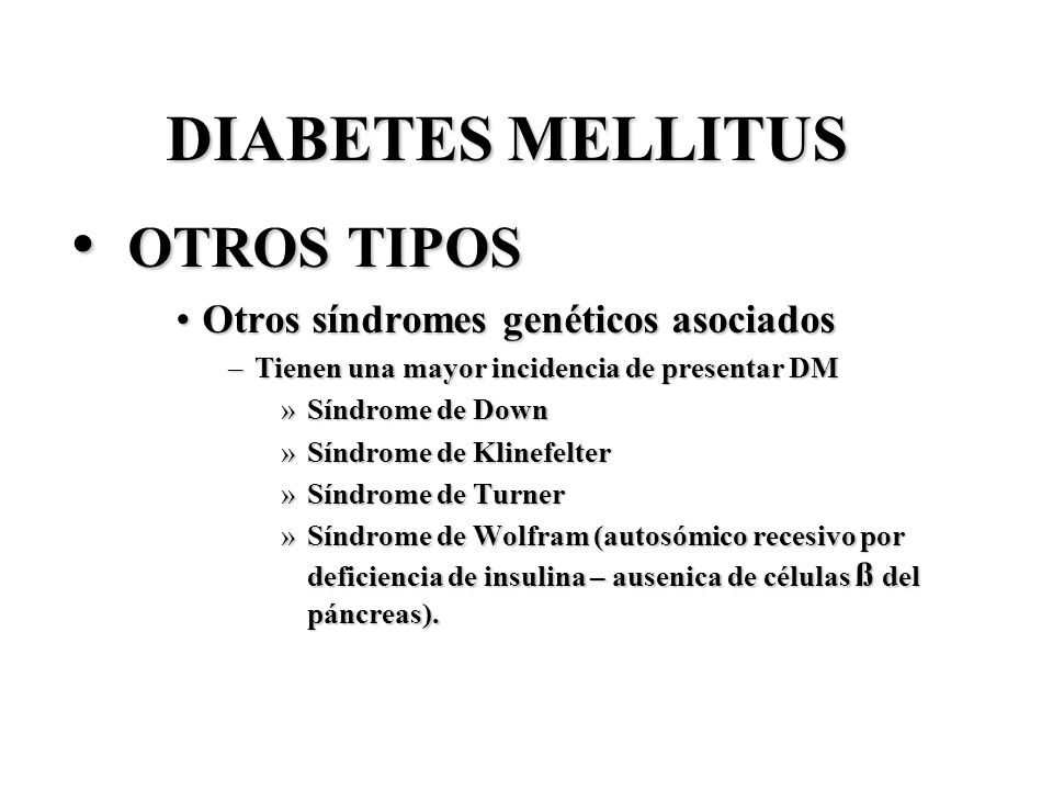 OTROS TIPOS DIABETES MELLITUS Otros síndromes genéticos asociados