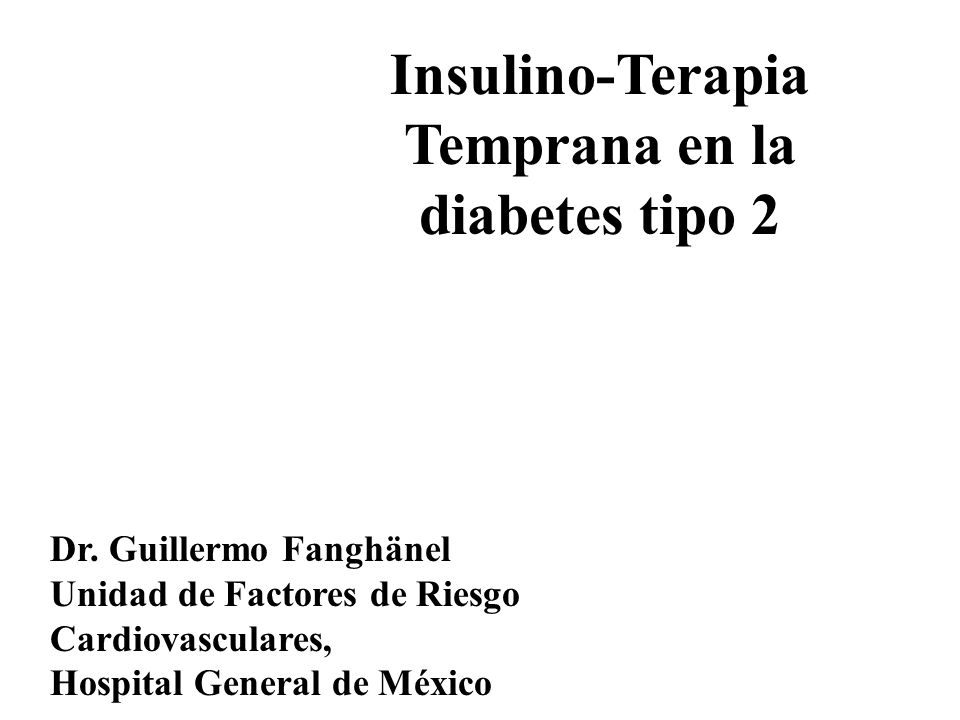 Insulino-Terapia Temprana en la diabetes tipo 2