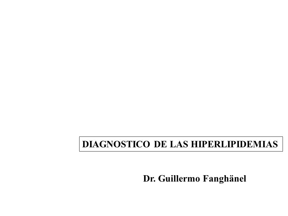 DIAGNOSTICO DE LAS HIPERLIPIDEMIAS