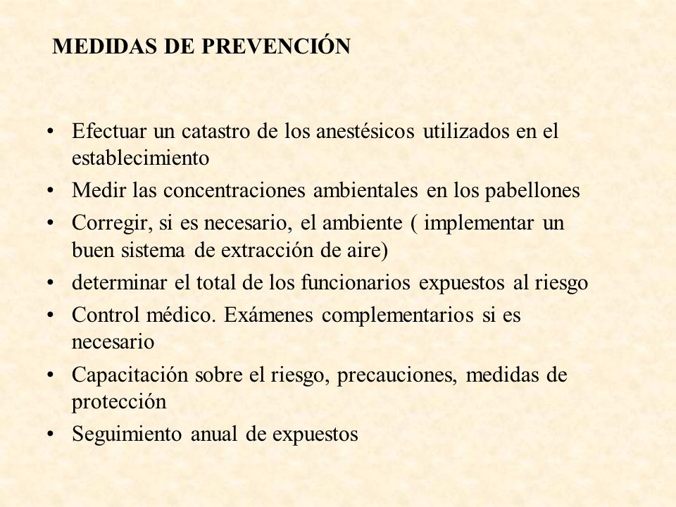 MEDIDAS DE PREVENCIÓN Efectuar un catastro de los anestésicos utilizados en el establecimiento.