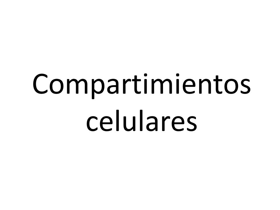 Compartimientos celulares